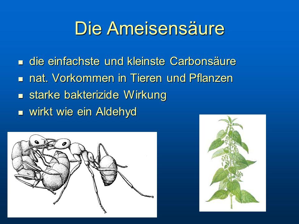 Die Ameisensäure die einfachste und kleinste Carbonsäure