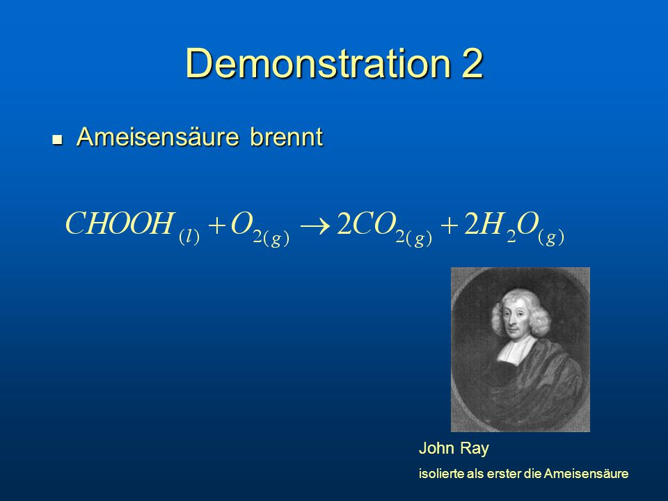 Demonstration 2 Ameisensäure brennt John Ray