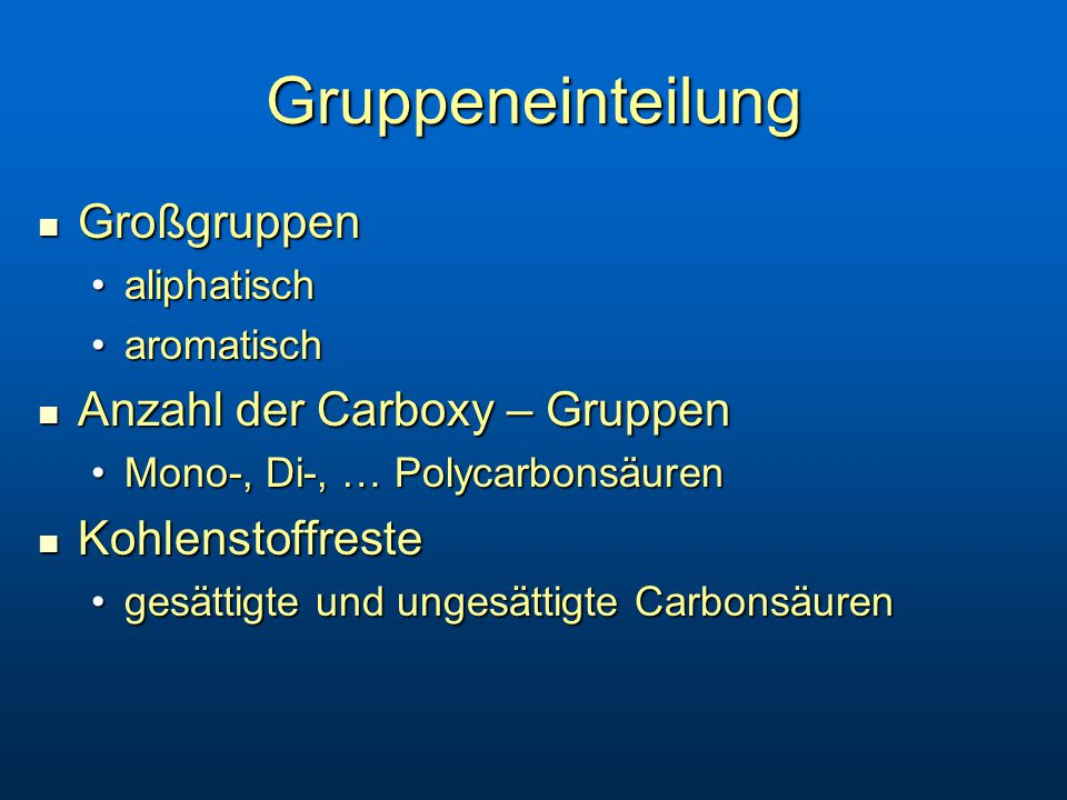 Gruppeneinteilung Großgruppen Anzahl der Carboxy – Gruppen