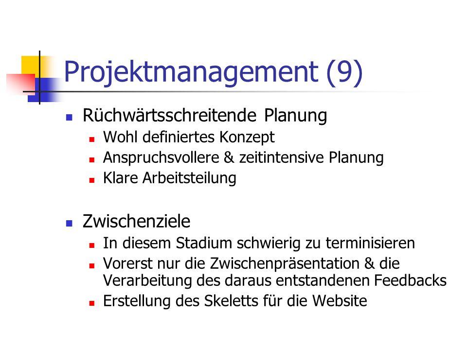 Projektmanagement (9) Rüchwärtsschreitende Planung Zwischenziele