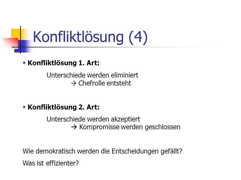 Konfliktlösung (4) Konfliktlösung 1. Art: