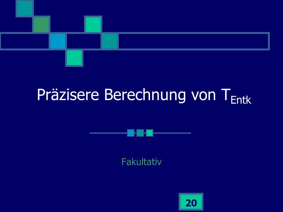 Präzisere Berechnung von TEntk