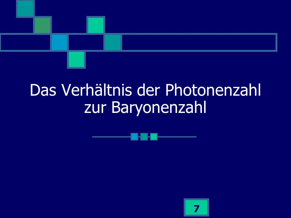 Das Verhältnis der Photonenzahl zur Baryonenzahl