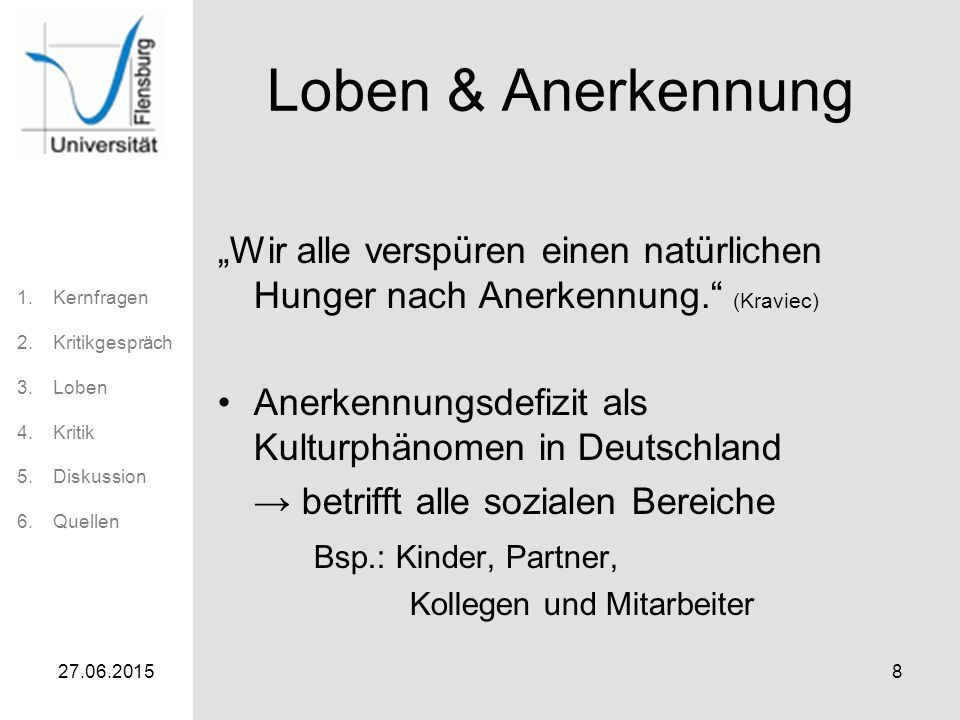 """Loben & Anerkennung """"Wir alle verspüren einen natürlichen Hunger nach Anerkennung. (Kraviec) Anerkennungsdefizit als Kulturphänomen in Deutschland."""