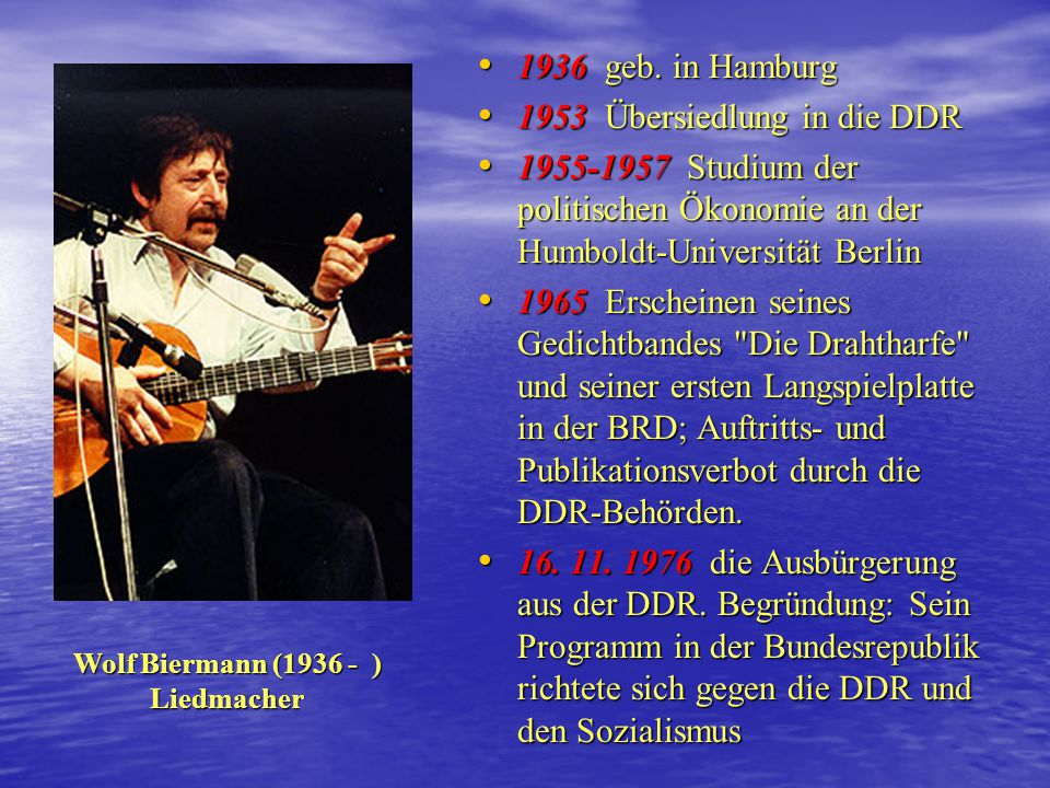 Wolf Biermann (1936 - ) Liedmacher