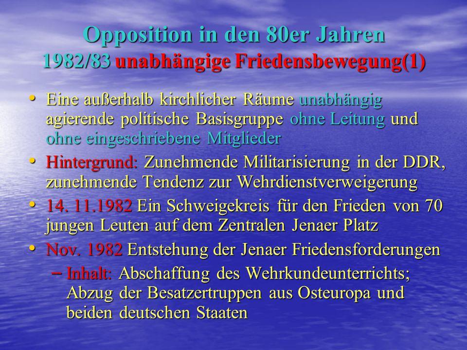Opposition in den 80er Jahren 1982/83 unabhängige Friedensbewegung(1)