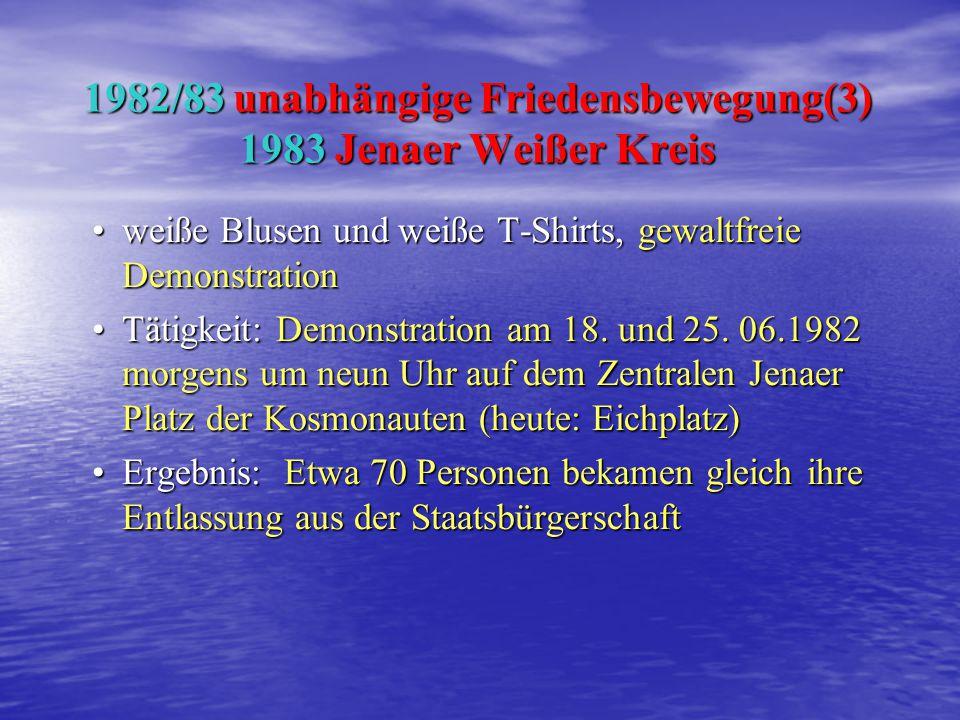 1982/83 unabhängige Friedensbewegung(3) 1983 Jenaer Weißer Kreis