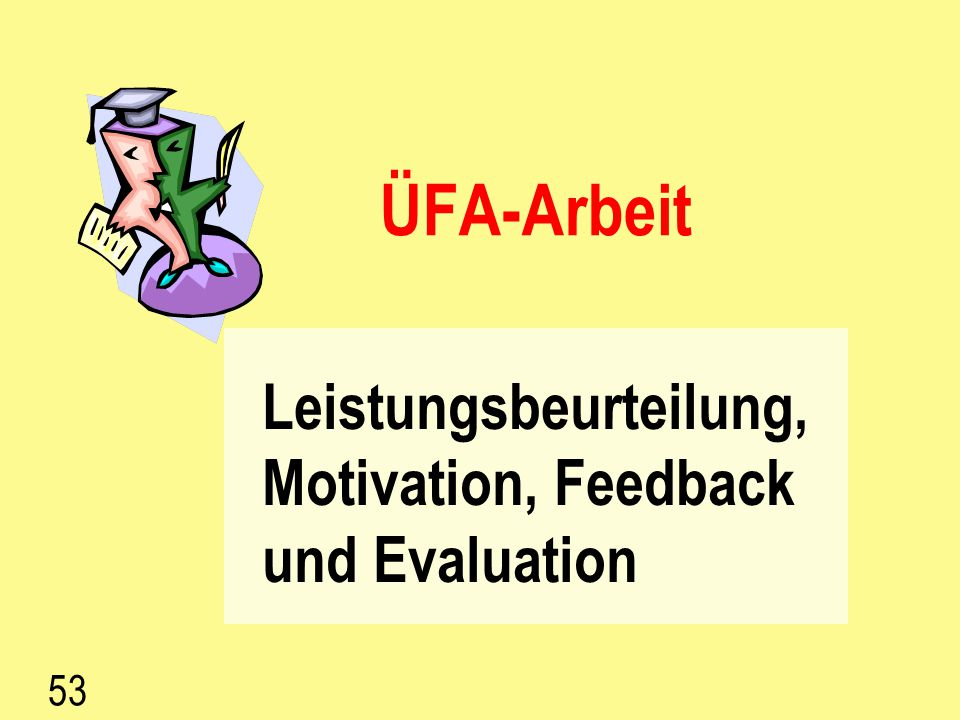 Leistungsbeurteilung, Motivation, Feedback und Evaluation