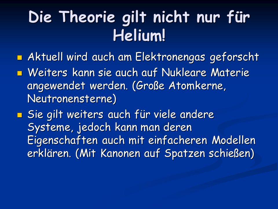 Die Theorie gilt nicht nur für Helium!