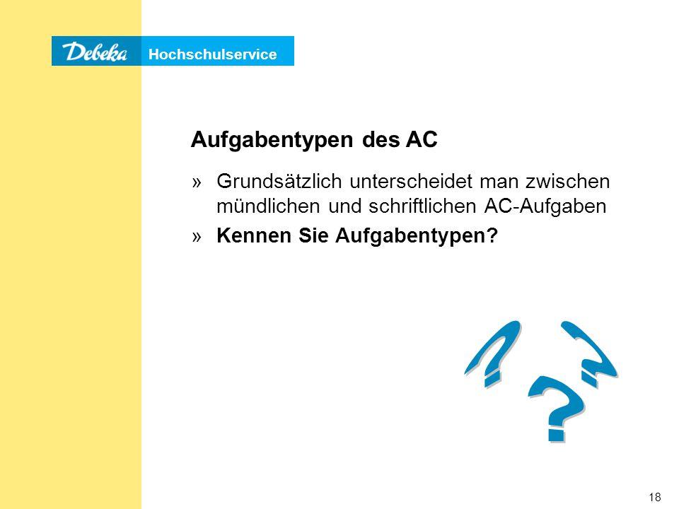 Aufgabentypen des AC Grundsätzlich unterscheidet man zwischen mündlichen und schriftlichen AC-Aufgaben.