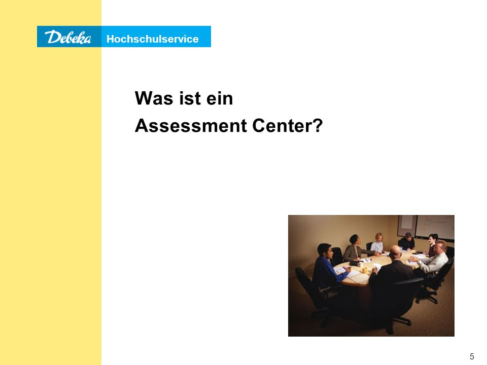 Was ist ein Assessment Center