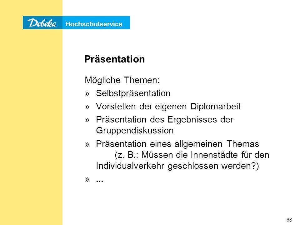 Präsentation Mögliche Themen: Selbstpräsentation
