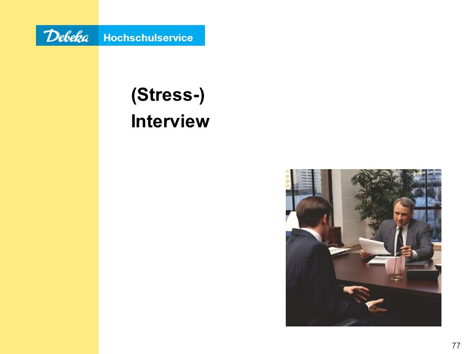 (Stress-) Interview