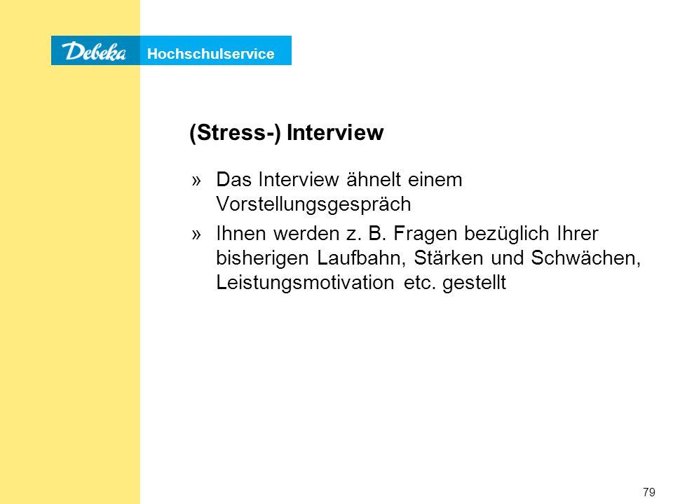 (Stress-) Interview Das Interview ähnelt einem Vorstellungsgespräch