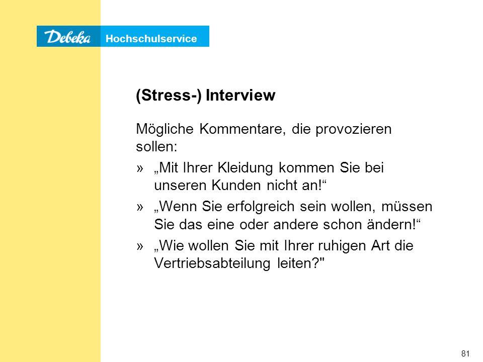 (Stress-) Interview Mögliche Kommentare, die provozieren sollen: