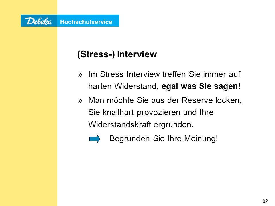 (Stress-) Interview Im Stress-Interview treffen Sie immer auf harten Widerstand, egal was Sie sagen!