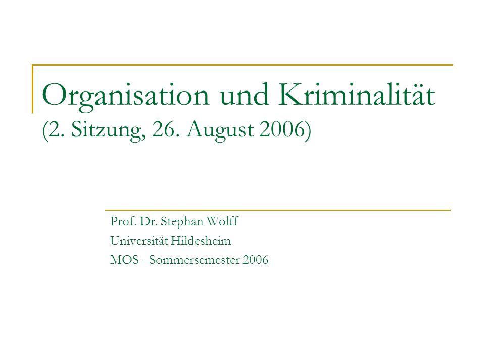 Organisation und Kriminalität (2. Sitzung, 26. August 2006)