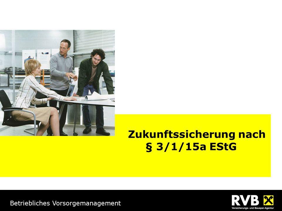 Zukunftssicherung nach § 3/1/15a EStG