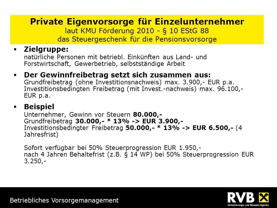 Private Eigenvorsorge für Einzelunternehmer laut KMU Förderung 2010 - § 10 EStG 88 das Steuergeschenk für die Pensionsvorsorge