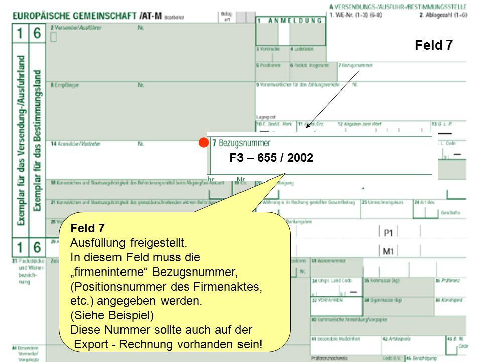  Feld 7 F3 – 655 / 2002 Feld 7 Ausfüllung freigestellt.