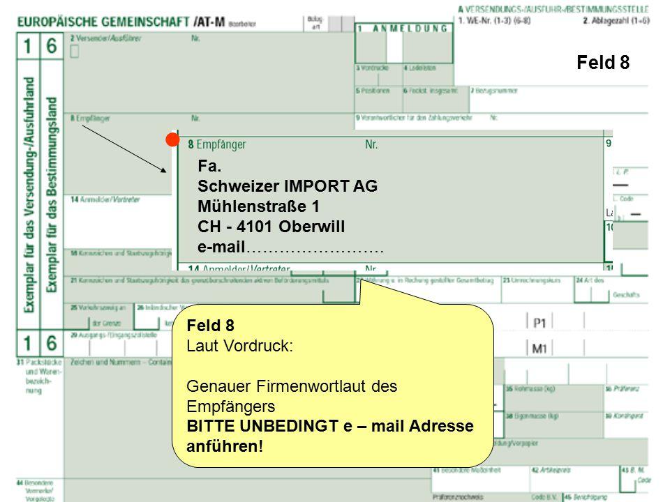  Feld 8 Fa. Schweizer IMPORT AG Mühlenstraße 1 CH - 4101 Oberwill