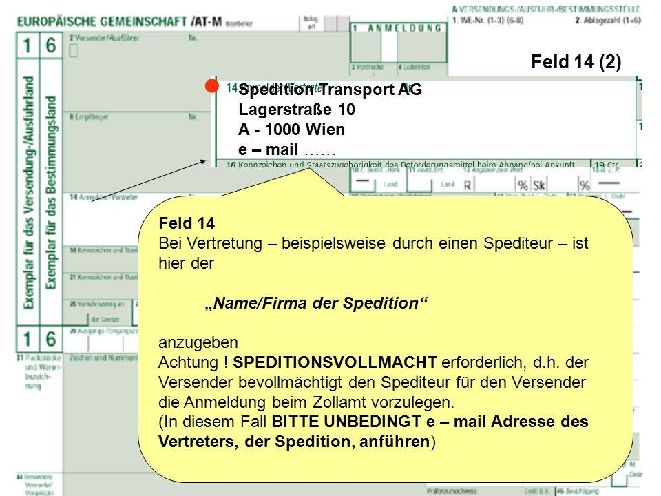  Feld 14 (2) Spedition Transport AG Lagerstraße 10 A - 1000 Wien
