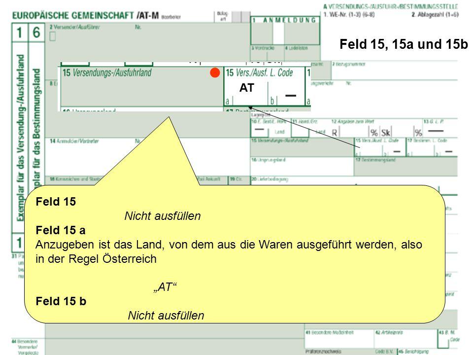  Feld 15, 15a und 15b AT Feld 15 Nicht ausfüllen Feld 15 a