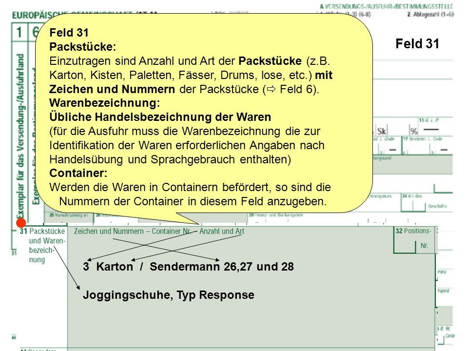  Feld 31 Feld 31 Packstücke: