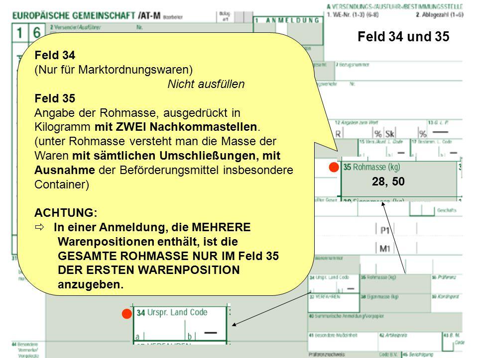   Feld 34 und 35 Feld 34 (Nur für Marktordnungswaren)