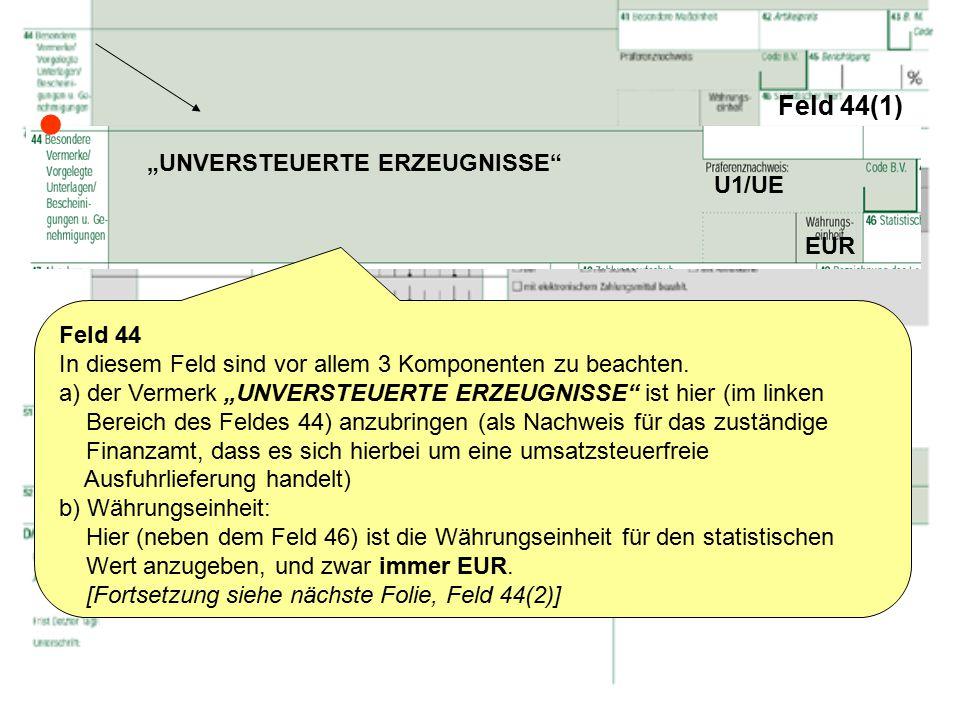 """ Feld 44(1) """"UNVERSTEUERTE ERZEUGNISSE U1/UE EUR Feld 44"""