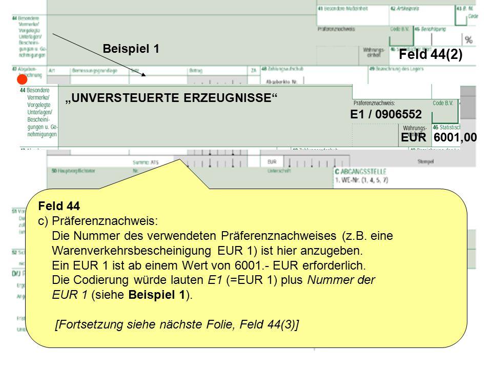 """ Feld 44(2) Beispiel 1 """"UNVERSTEUERTE ERZEUGNISSE E1 / 0906552"""