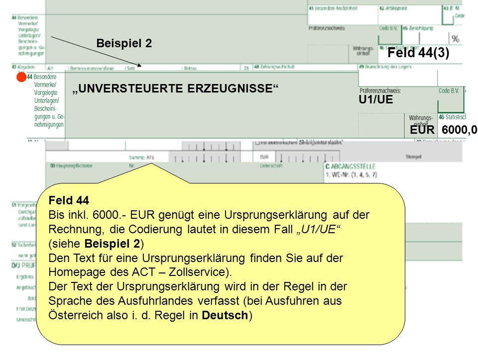 " Feld 44(3) Beispiel 2 ""UNVERSTEUERTE ERZEUGNISSE U1/UE EUR 6000,00"