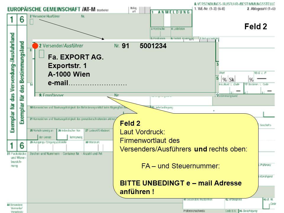  Feld 2 91 5001234 Fa. EXPORT AG. Exportstr. 1 A-1000 Wien