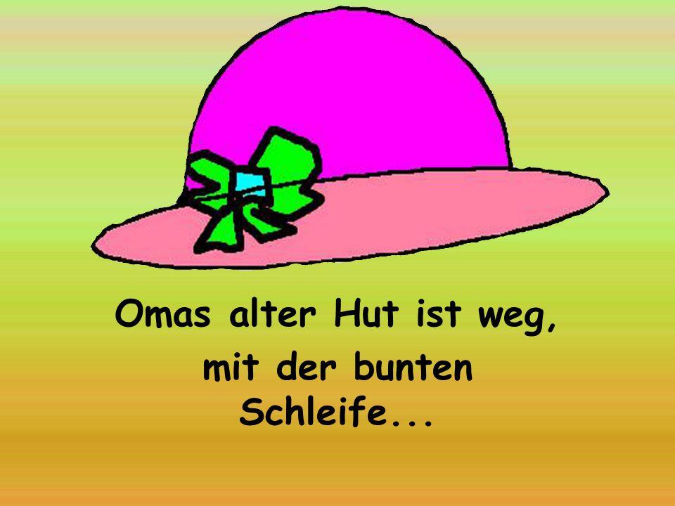 Omas alter Hut ist weg, mit der bunten Schleife...
