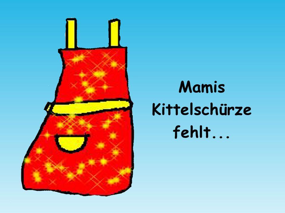 Mamis Kittelschürze fehlt...