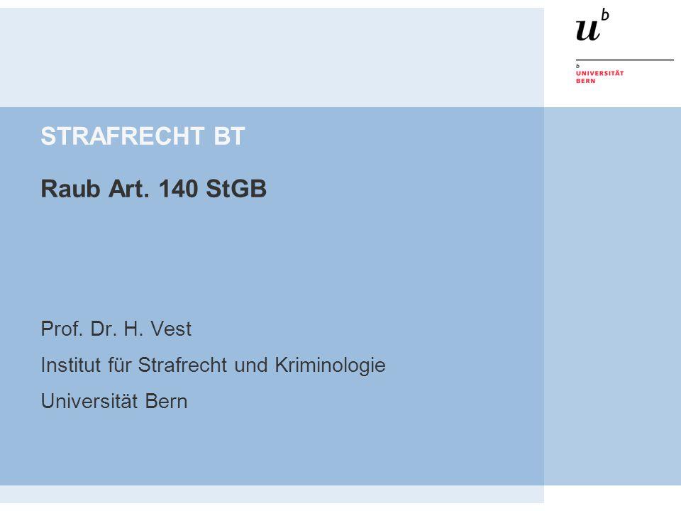 STRAFRECHT BT Raub Art. 140 StGB