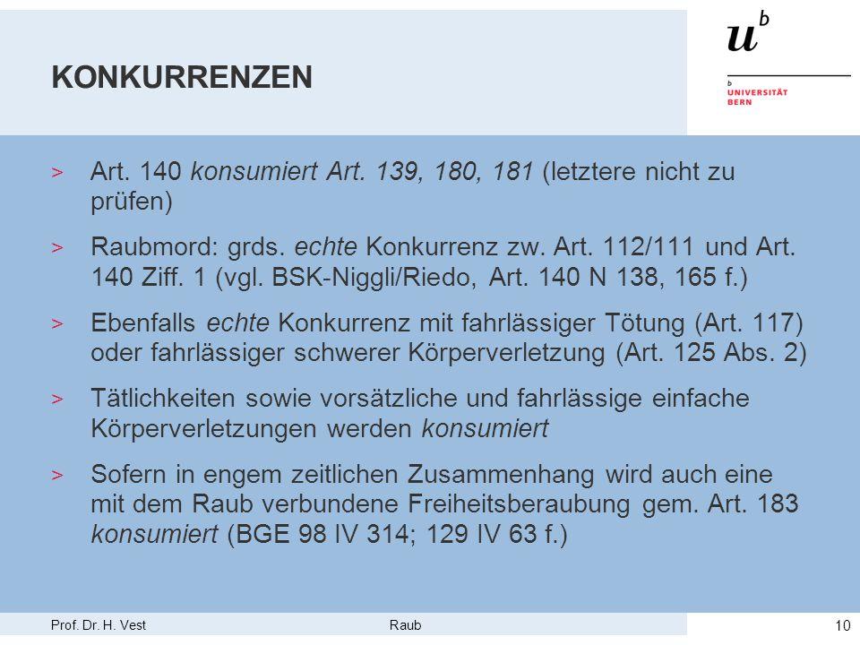 KONKURRENZEN Art. 140 konsumiert Art. 139, 180, 181 (letztere nicht zu prüfen)