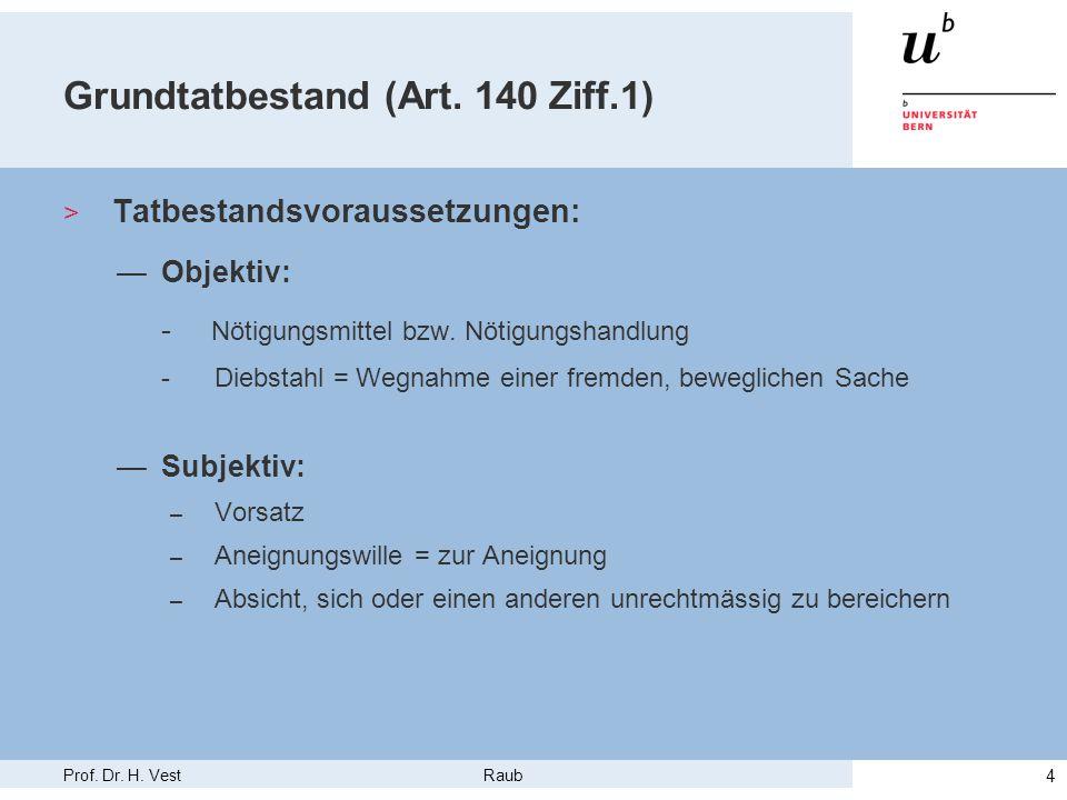 Grundtatbestand (Art. 140 Ziff.1)