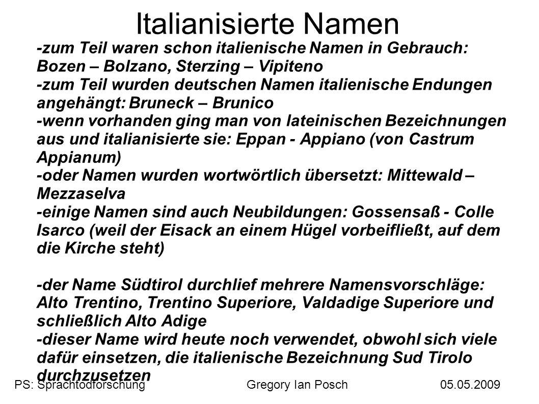 Italianisierte Namen -zum Teil waren schon italienische Namen in Gebrauch: Bozen – Bolzano, Sterzing – Vipiteno.