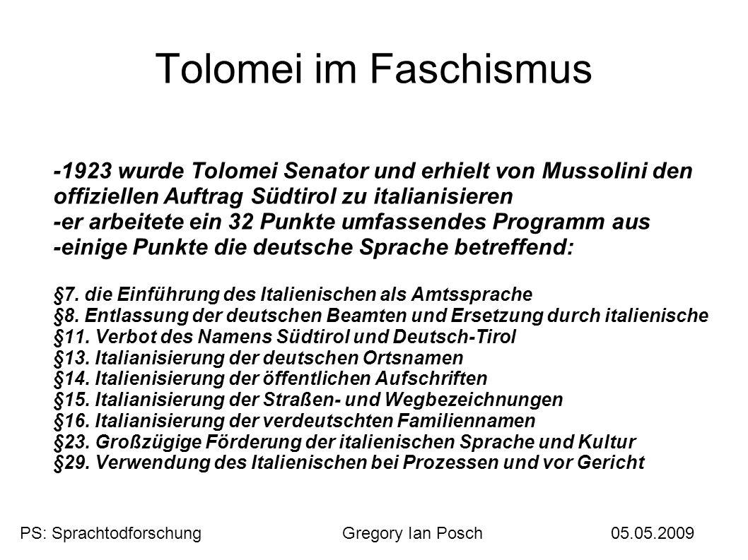 Tolomei im Faschismus -1923 wurde Tolomei Senator und erhielt von Mussolini den offiziellen Auftrag Südtirol zu italianisieren.