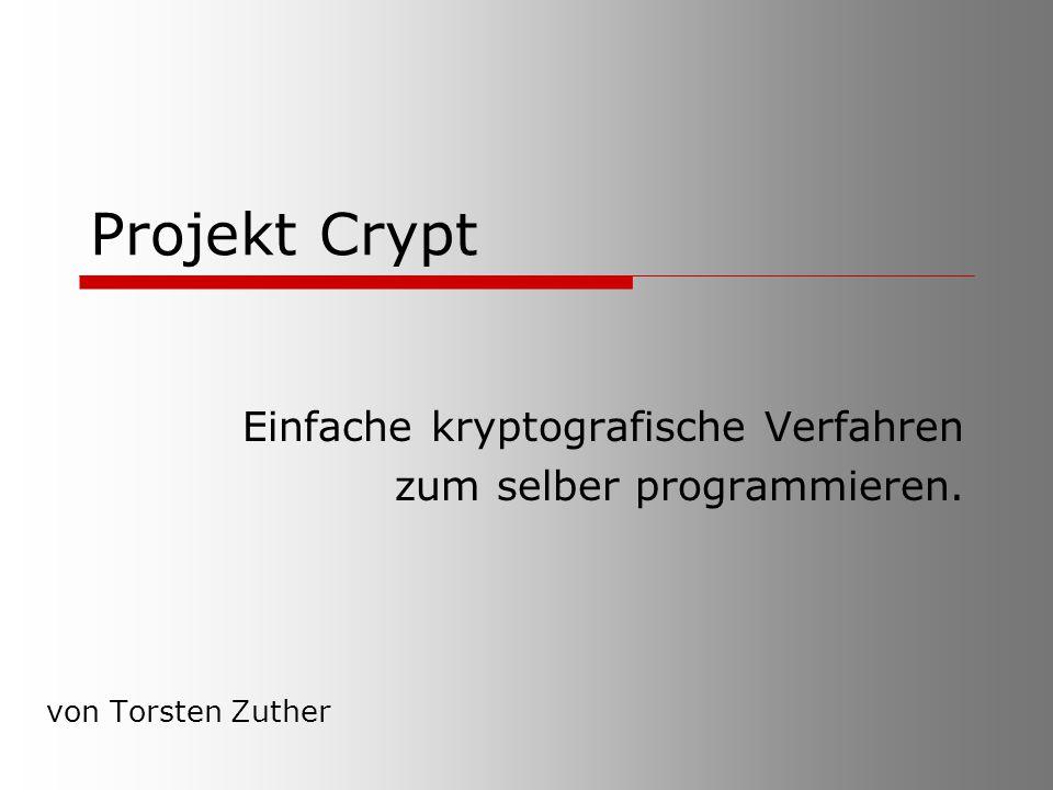 Projekt Crypt Einfache kryptografische Verfahren