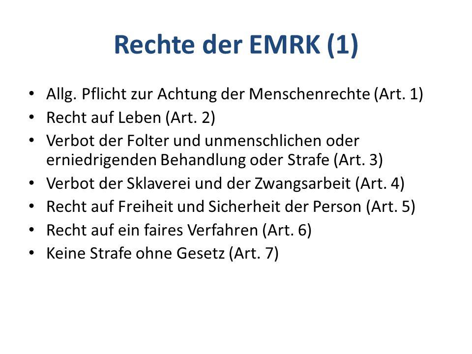 Rechte der EMRK (1) Allg. Pflicht zur Achtung der Menschenrechte (Art. 1) Recht auf Leben (Art. 2)