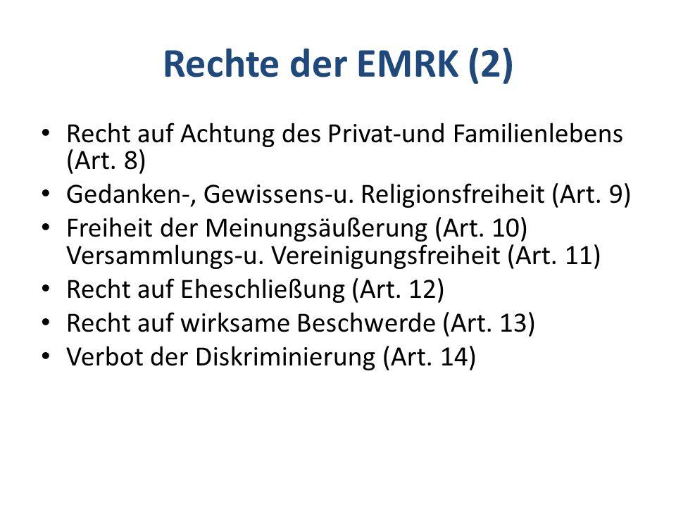 Rechte der EMRK (2) Recht auf Achtung des Privat-und Familienlebens (Art. 8) Gedanken-, Gewissens-u. Religionsfreiheit (Art. 9)