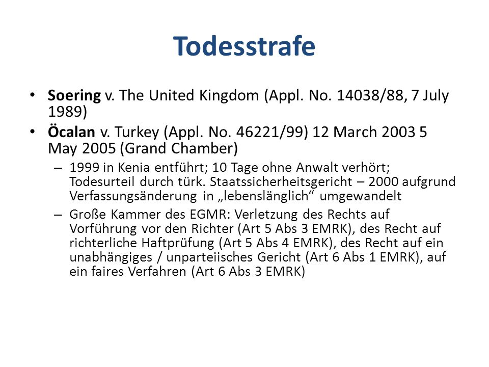 Todesstrafe Soering v. The United Kingdom (Appl. No. 14038/88, 7 July 1989)