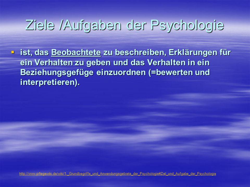 Ziele /Aufgaben der Psychologie