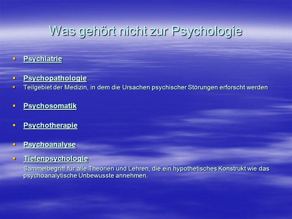 Was gehört nicht zur Psychologie
