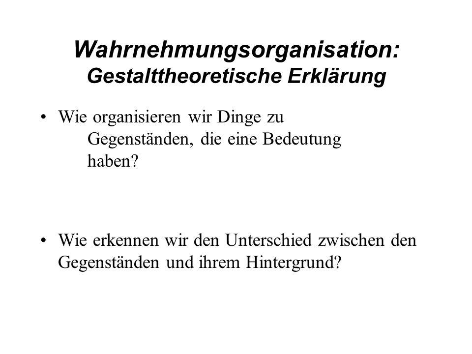 Wahrnehmungsorganisation: Gestalttheoretische Erklärung
