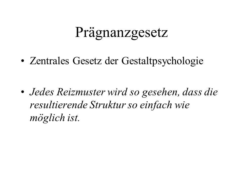 Prägnanzgesetz Zentrales Gesetz der Gestaltpsychologie