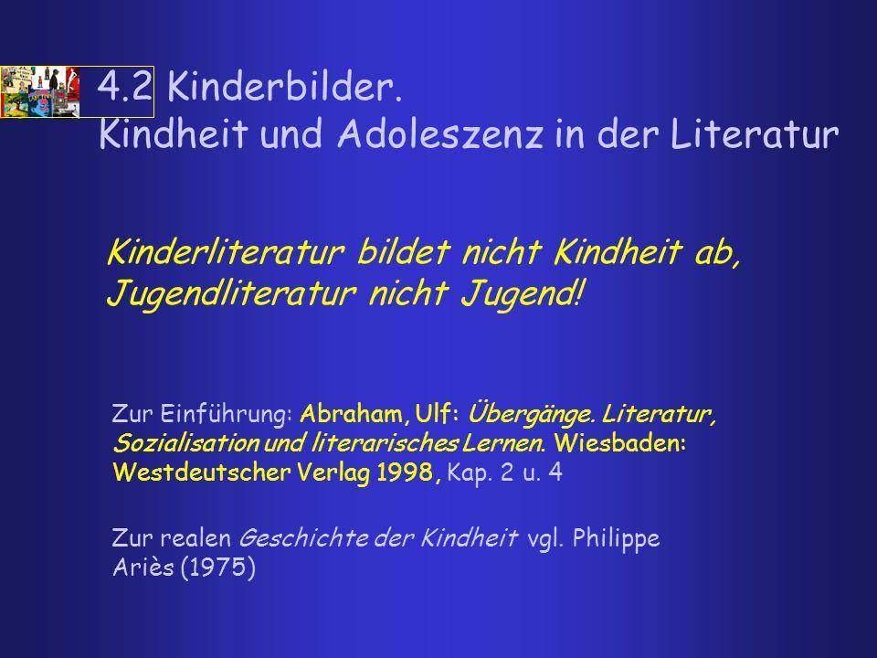 4.2 Kinderbilder. Kindheit und Adoleszenz in der Literatur