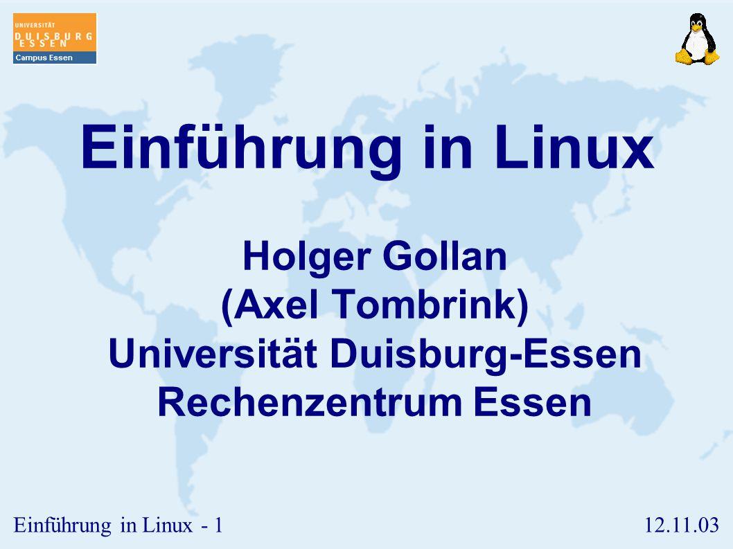 Einführung in Linux Holger Gollan (Axel Tombrink) Universität Duisburg-Essen Rechenzentrum Essen